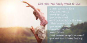 live how you really want to live